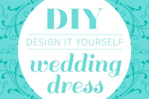 Design your own DIY Wedding Dress