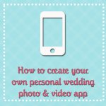 How to create your own personal wedding photo video app