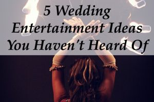 wedding entertainment ideas 2015