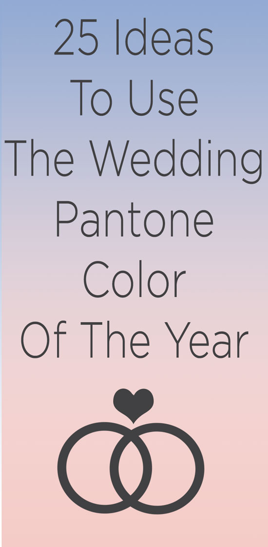 25 Ideas to use the 2016 Wedding pantone color of the year
