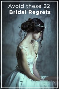 bridal mistakes avoid these wedding regrets