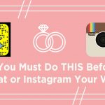 5 Things You MUST Do Before You Snapchat or Instagram Your Wedding