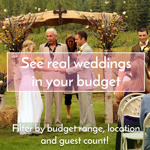 See Real Weddings in your Budget Range