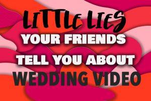 Little Lies | Wedding Video